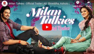 Milan Talkies – Official Trailer | Ali, Shraddha, Ashutosh, Sanjay, Reecha & Sikandar